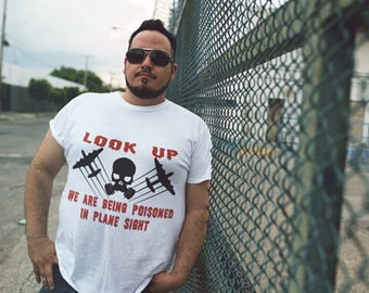Look Up We Are Being Poisoned in Plane Sight Chemtrails Shirt Conspiracy
