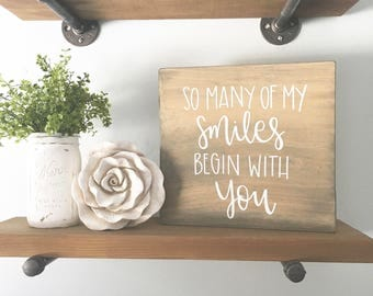 So Many Of My Smiles Begin With You - Wood Sign | Custom Wood Sign | Home Decor | Hand Painted Sign | Hand Painted | Home Sign |Gallery Wall