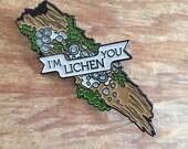 I'm Lichen You Enamel Lapel Pin Badge Mushroom Algae Relationship