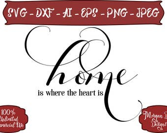 Home is where the Heart is SVG - Family SVG - Home SVG - Family Clip Art - Files for Silhouette Studio/Cricut Design