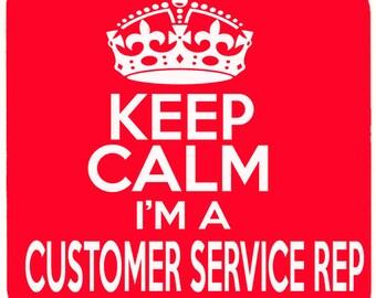 Keep Calm i'm a Customer Service Rep Beverage coaster