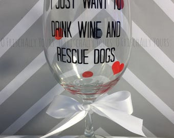 I Just Want to Drink Wine and Rescue Dogs XL Wine Glass