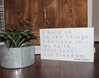 I Hold On song quote...Wood Sign
