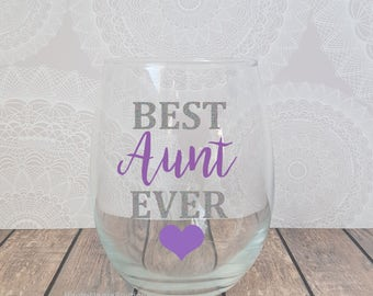 Best Aunt Ever, Aunt Wine Glass, Gift for Aunt, Aunt Announcement, Pregnancy Announcement. Aunt Gifts, Personalized Aunt