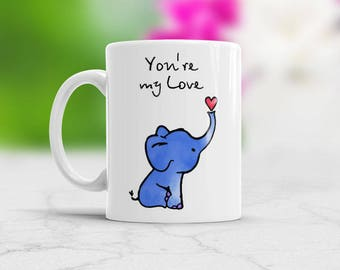 Elephant Mug, You're my Love coffee mug, Romantic gift, Elephant Coffee Mug, Elephant watercolor art cup, Elephant gift, Valentines Gift