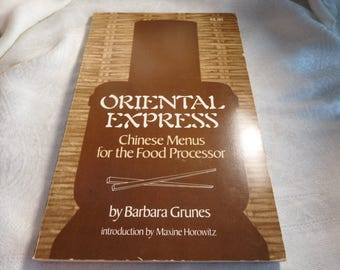 Oriental Express Chinese Menus For the Food Processor 1979