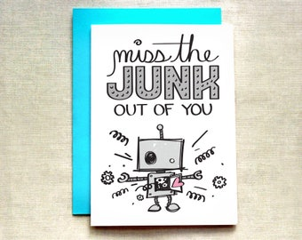 Miss the Junk Out of You Card, Miss You Card, Cute Robot Card