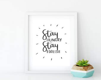 Black and White Wall Art for Kids Room | Quote Poster | 8x10 Graphic Art Print Illustration Print Graduation Print  Stay Hungry Stay Foolish