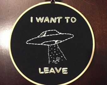 I Want to Leave Embroidery Hoop Wall Hanging