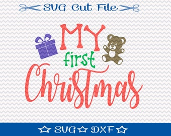 My First Christmas SVG File, SVG for Silhouette, Xmas SVG, Happy Holidays