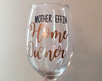 Mother Effin Home Owner Glass