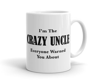 Crazy Uncle Mug, Fun Gift for Uncle Gift, Funny Uncle Mug, New Uncle Gift, Uncle to be gift for Uncle to be Mug for Uncle to be Mug #1100