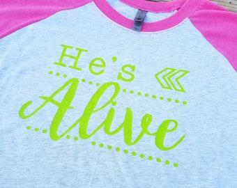 He's alive, He's alive shirt, Easter Shirt, Easter raglan, He's alive raglan, Easter, Easter Tee, Easter top, Christian Shirt, Christian