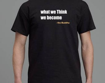 What we Think we become Buddha Tee T-Shirt