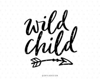 Wild child, svg files, Svg cut file, Arrow svg, Spring svg, Baby svg, svg cutfiles, Cute svg, Sweet svg, Kids svg, Kids quote, Fun svg