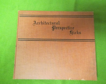 Architectural Perspective for Beginners ** I. P. Hicks** 1909 **sj