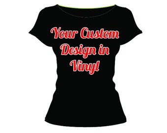 Custom Vinyl Shirt - 2 color front- Starting at 21.99 USD -**Free shipping in the U.S.**