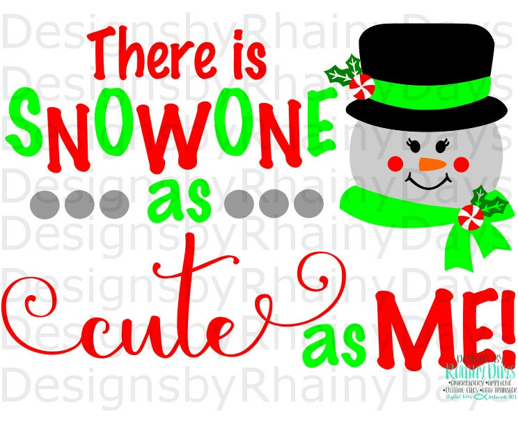 Buy 3 get 1 free! There is snowone as cute as me cutting file, SVG, DXF, png, snow girl, snowman design, cute Christmas cutting design