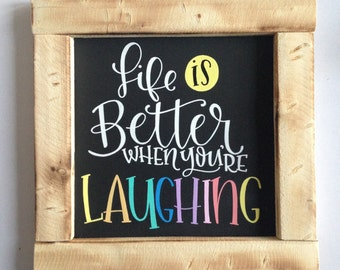 Life is better when you're laughing - 10x10 - happy - positive quote - colorful - laugh - home decor - wood sign - rustic wood - custom sign