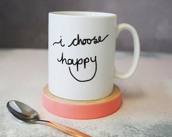 Choose Happy - Choose Happy Mug - Positive Inspiration - Positive Vibes Mug - I choose happy mug