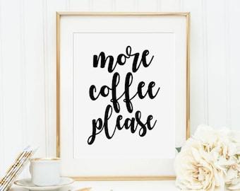 More Coffee Please, Kitchen Wall art, Kitchen art print, Coffee Art Print, Home Decor, Apartment Decor,Kitchen Decor, PRINTABLE Art