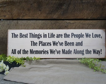 The Best Things in Life are the People We Love the Places We've Been & All The Memories We've Made Along the WayFamily Friend Rustic Vintage