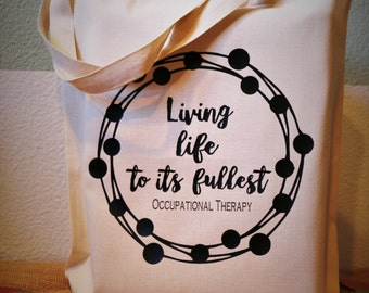 Occupational Therapy Canvas Tote- Living life to its fullest