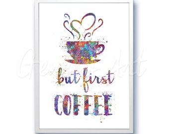 But First Coffee Typography Watercolor Poster Print - Wall Decor - Artwork- Painting - Illustration - Home Decor - Nursery Decor