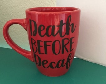 Death Before Decaf (Coffee Mug)