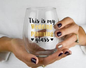 This Is My Wedding Planning Glass -Wedding Gift - Bridal Shower Gift - Bride To Be Gift - Engagement Gift - Gift For Her - Bride Wine Glass