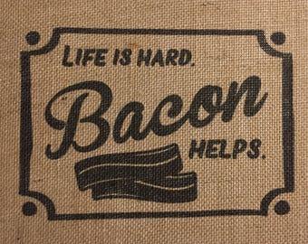 Life Is Hard Bacon Helps Burlap Print – Home Décor – Wall Decor