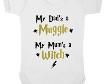Dads A MUGGLE/Mums a WITCH   -  New Harry Potter Baby Bodysuit/Baby Grow/Vest/Onesie/Romper, Baby Shower, Christening Present, Newborn Gift