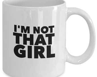 I'm Not That Girl - WICKED THE MUSICAL Inspired Mug - Broadway Fan Gift - Elphaba - Witch - 11 oz white coffee tea cup