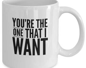 GREASE THE MUSICAL Inspired Coffee Mug - You're the One That I Want - Broadway Fan Gift - Movie Song Quote - 11 oz white coffee tea cup
