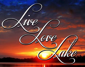 Live Love Lake Sign, Adirondack Poster, Adirondack Lake Sunset, Adirondack Photo, Adirondack Decor, Adirondack Print, Adirondack Mountains