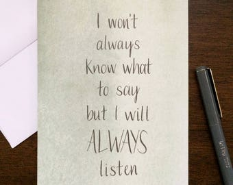I Will ALWAYS Listen - A Card for Someone Who's Going Through Something - Thinking of You/ Sympathy/ Breakup/ Divorce/ Depression