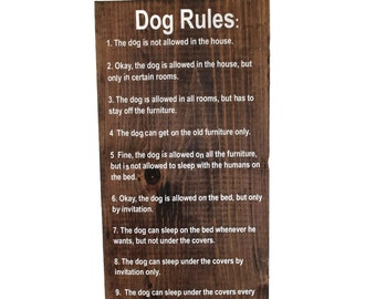 Dog Rules, The Dog is not allowed in the House, The Dog is allowed in the House, 12 x 24 Wood Sign, Dog Lover sign, Humorous Dog Sign, Dogs