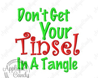 Don't Get Your Tinsel In A Tangle Machine Embroidery Design 3x3 4x4 5x5 6x6 Christmas Funny Saying Phrase INSTANT DOWNLOAD