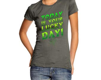 Today Is Your Lucky Day Women's T-Shirt