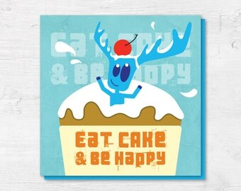 Cool Birthday Card - Eat Cake and be Happy - Moose Card