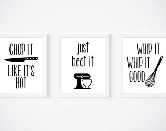 Set of 3 Printables, Chop it like it's hot, just beat it, whip it whip it good // Kitchen // Kitchen Printables // Set of Kitchen