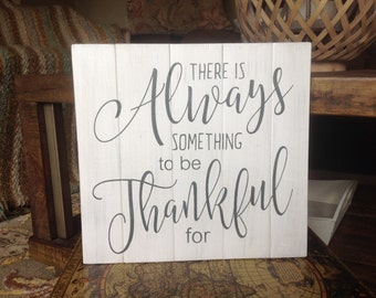 There is Always Something to be Thankful For black  white distressed wood pallet sign inspirational sign rustic home decor wall pallet art