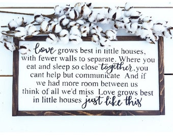 Love grows best in little houses sign, love grows best in little houses, love grows best sign, little houses sign,