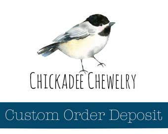 Custom Order Deposit for pacifier clips, chewelry, teething toys, teething necklaces, chew bracelets, stroller garlands, teethers,