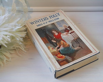 Winter's Folly by Mrs O. F. Walton. Hardback cloth bound book with dust jacket.