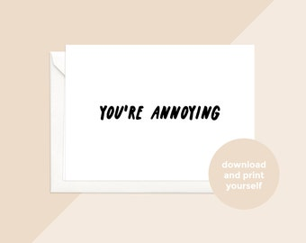 printable download | you're annoying card