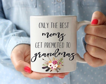 Only the best moms get promoted to grandma mug, Grandma mug, grandma gift, gifts for grandma, pregnancy announcement, reveal to grandparents