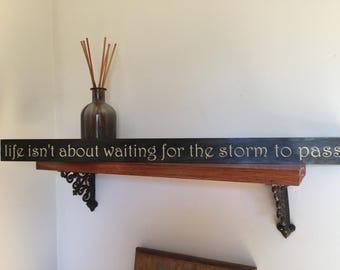 life isn't about waiting for the storm to pass, vivian greene, inspirational wood sign, friend, coworker, life, gifts for her, uplifting