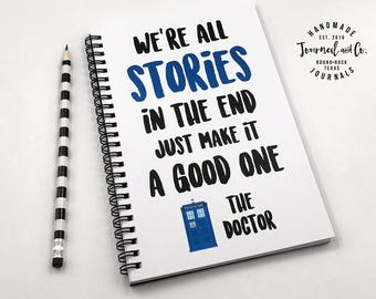 Writing journal, spiral notebook, bullet journal, diary, sketchbook, blank lined grid - We're all stories in the end, Doctor who quote