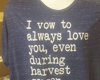 I vow to always love you, even during _______________ season